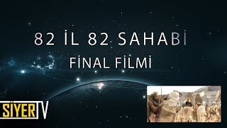 82 İl 82 Sahabi Final Filmi / Siyer Vakfı