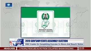 Election: INEC Insists On Completing Exercise In Rivers And Bauchi States