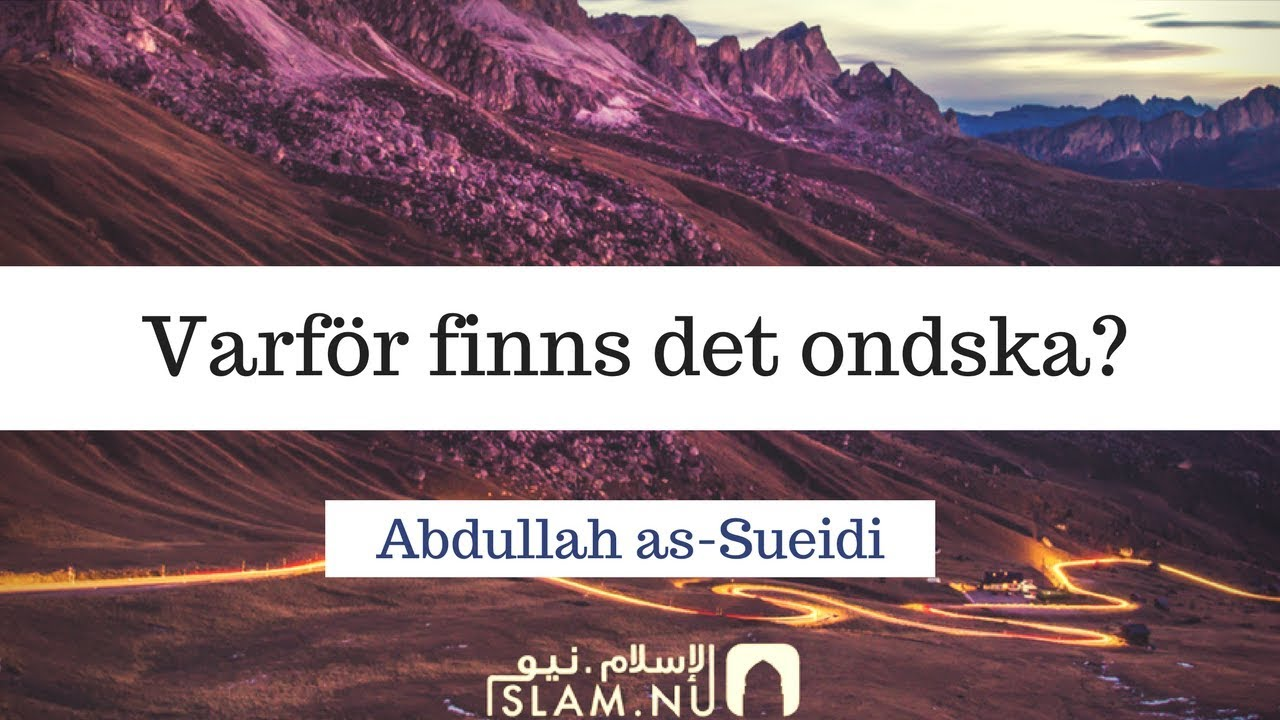 Varför finns det ondska? | Shaykh Abdullah as-Sueidi