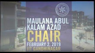 Inaugural ceremony of the Maulana Abul Kalam Azad Chair   February 02, 2019