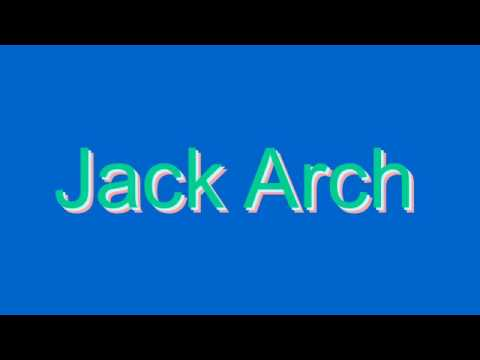 How to Pronounce Jack Arch