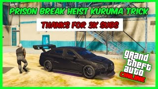 GTA 5 Online Trick - The Prison Break  Finale Heist (Armoured Kuruma) Elite Challenge Method