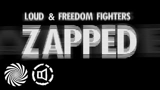 LOUD & Freedom Fighters - Zapped