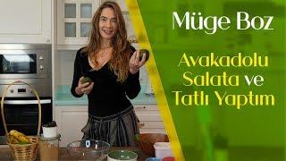 Müge Boz   #6 Avokadolu Salata ve Tatlı Yaptım