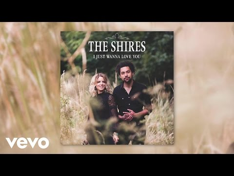 The Shires - I Just Wanna Love You (Audio)