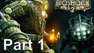 Bioshock 2 Remastered Gameplay Walkthrough Part 1 (PC) No Commentary