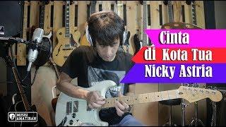 Nicky Astria Cinta di Kota Tua Cover dan Tutorial Gitar Melodi