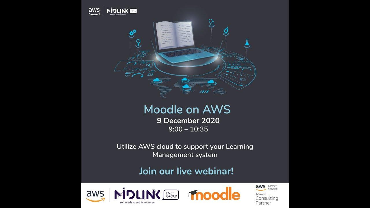 Moodle on AWS Webinar -  December 2020