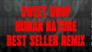 Sweet Drop - Human Nature (Best Seller Remix)