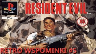 Resident Evil (1996) - Retro Wspominki #5