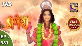 Vighnaharta Ganesh - Ep 381 - Full Episode - 5th February, 2019
