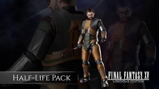 FINAL FANTASY XV WINDOWS EDITION Half Life Pack Bonus
