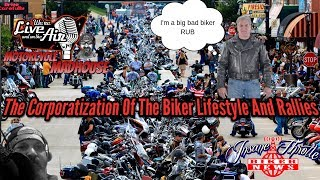 The Corporate Takeover of the Biker Lifestyle and Biker Rallies