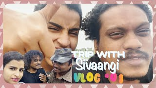 Trip with sivaangi !!! Travel Vlog with Pugazh and sivaangi !!! Part 01