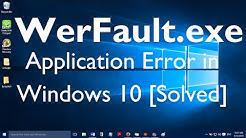 """Fix: """"WerFault exe Application Error in Windows 10"""""""