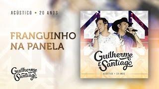 Baixar Guilherme e Santiago - Franguinho na panela - Acústico 20 anos