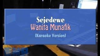 Sejedewe - Wanita Munafik (KARAOKE TANPA VOCAL)