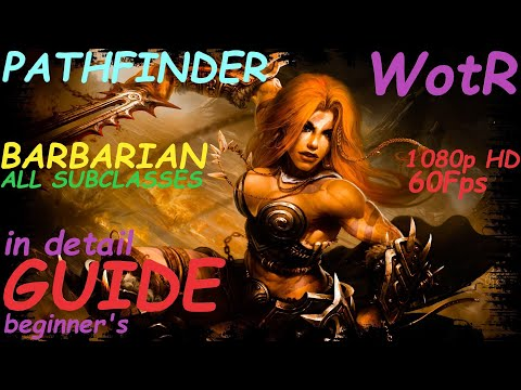 Pathfinder: WotR - All Barbarian SubClasses Starting Builds - Beginner's Guide [2021] [1080p HD] |