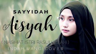 Download SAYYIDAH AISYAH ( YA UKHTI ) - WANGI INEMA | COVER