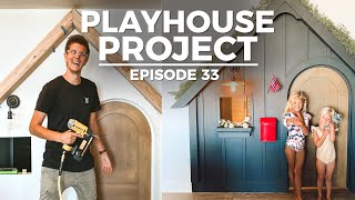 PLAYHOUSE PROJECT: Making a House a Home - Episode 33