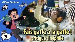 FAIS GAFFE À LA GAFFE ! - critique cinéphile (BD3)