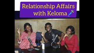 RELATIONSHIP AFFAIRS || TALK SHOW || with Keloma #relationship #love #dating #sex #college #marriage