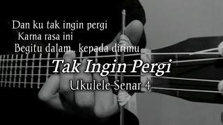 TAK INGIN PERGI - RISWANDI    Cover Ukulele Senar 4 By Windy M