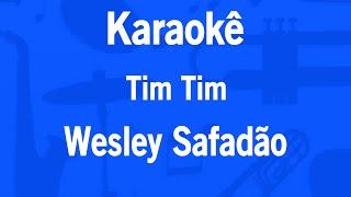 Karaokê Tim Tim - Wesley Safadão