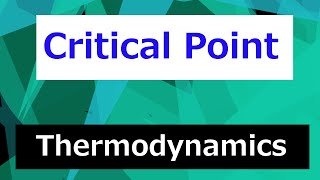 Critical Point of a Pure Substance // Thermodynamics - Class 48