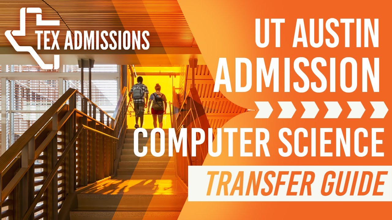 ut computer science   transfer requirements and tips