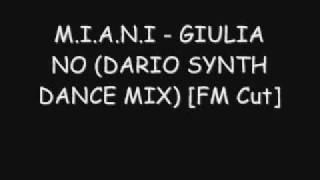 M.I.A.N.I - GIULIA NO (DARIO SYNTH DANCE MIX) [FM Cut]