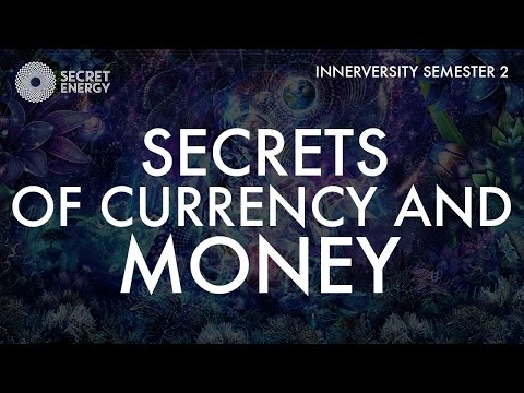 SECRETS OF CURRENCY AND MONEY - THE INNERVERSITY S2 - SEVAN BOMAR