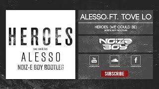 Alesso ft. Tove Lo - Heroes (We Could Be) Noiz-e Boy Bootleg