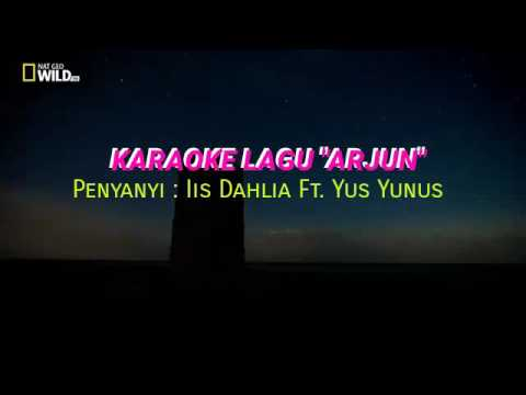 Karoke Lagu ARJUN Iis Dahlia & Yus Yunus no vocal