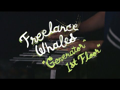 Freelance Whales - Generator ^ First Floor (Welcome Campers)