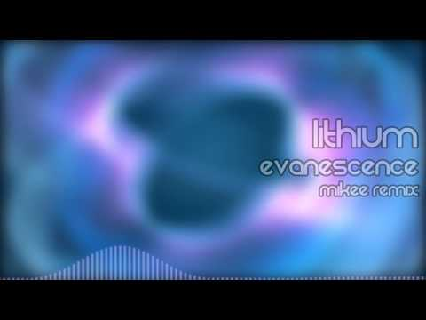 Lithium - Evanescence (Mikee Remix)