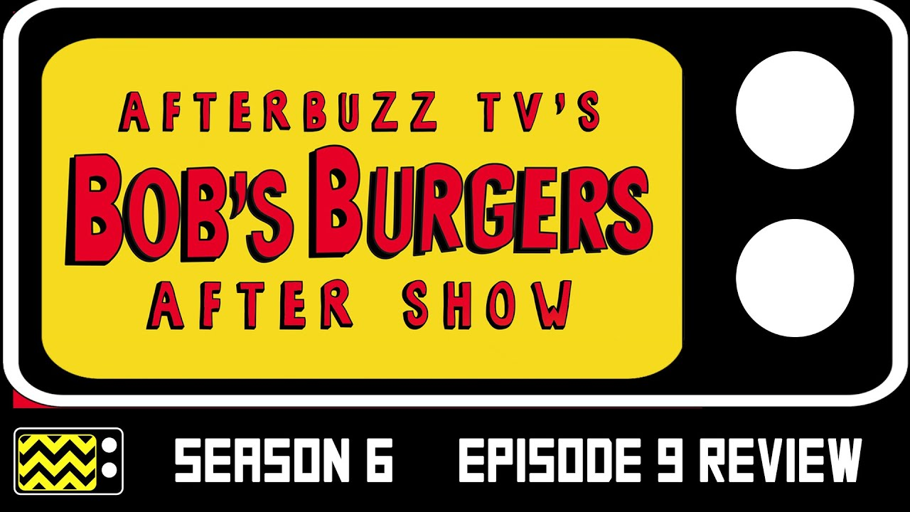 Bob S Burgers Season 6 Episode 9 Review After Show Afterbuzz Tv