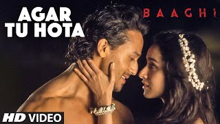 Agar Tu Hota Video Song |  BAAGHI | Tiger Shroff, Shraddha Kapoor | Ankit Tiwari |T-Series(Presenting Agar Tu Hota Video Song from upcoming movie BAAGHI directed by Sabbir Khan, starring Tiger Shroff & Shraddha Kapoor in lead roles. The song ..., 2016-04-21T06:30:04.000Z)
