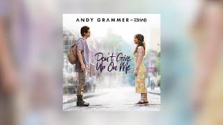 Gambar cover Andy Grammer R3HAB Dont Give Up On Me