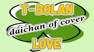 T-BOLANさんの「LOVE」を歌わせていただきました。 ◎検索ワードランキン...