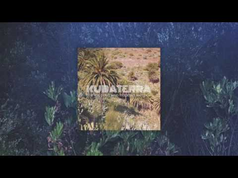 Kubaterra - If You Don't Mind It Doesn't Matter (FULL ALBUM)
