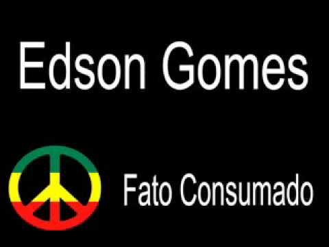 Fato Consumado   Edson Gomes