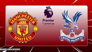 Jadwal Liga Inggris Manchester United  vs Crystal Palace