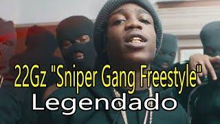 "22Gz ""Sniper Gang Freestyle"" [Legendado]"