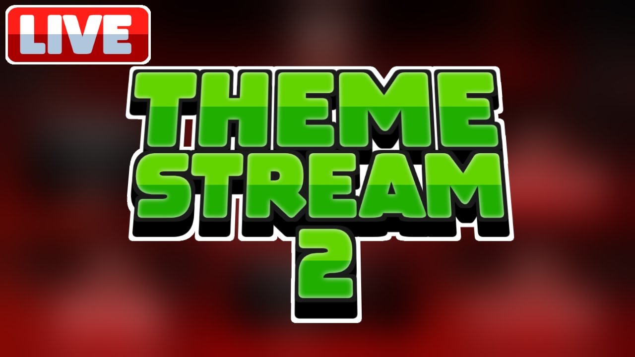 [LIVE] THEME STREAM 2