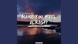 Make You Feel Alright (NU Concept Remix)