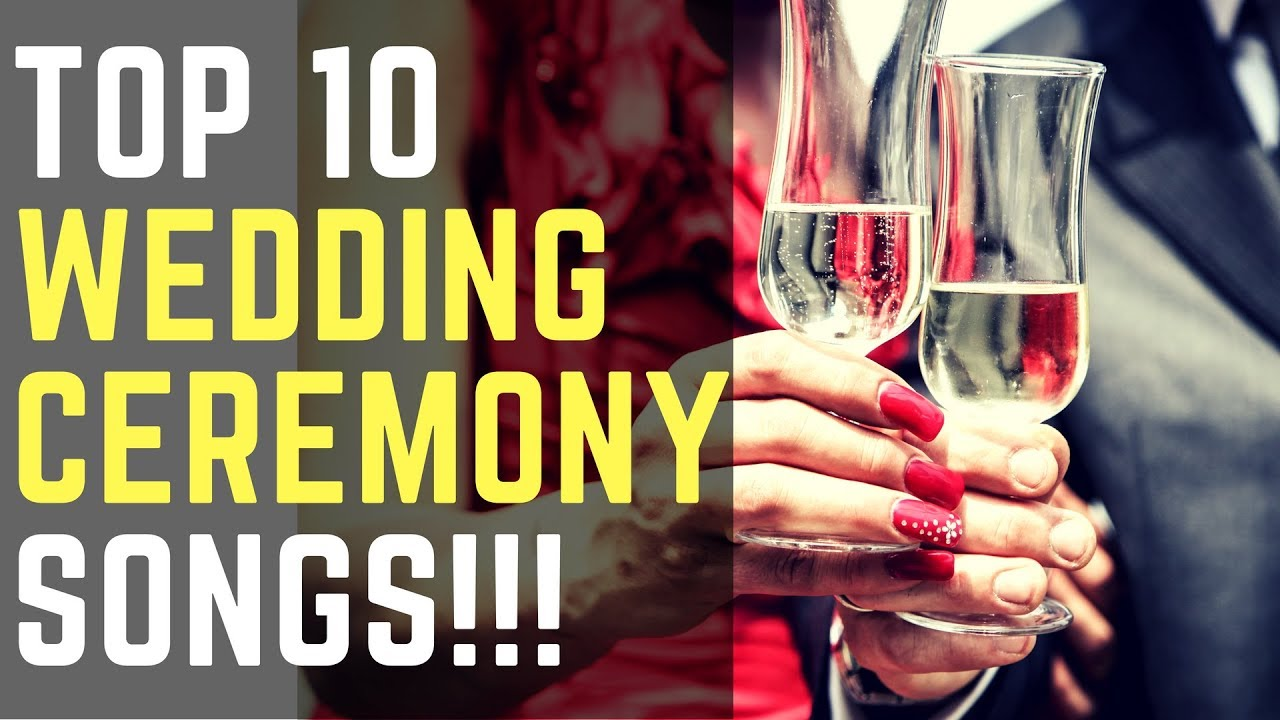 Top 10 Best Wedding Ceremony Songs 2018 Don't Miss This