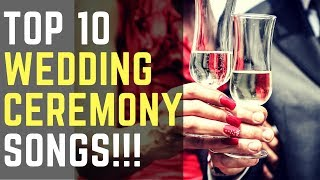 Top 10 Best Wedding Ceremony Songs   2018   Don't miss this best ever wedding songs collection!