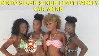 Pinto Slash & Nuh Limit Family - Car Wine [Car Wash Riddim] February 2017
