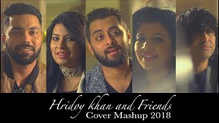 Hridoy Khan and Friends Cover Mashup 2018